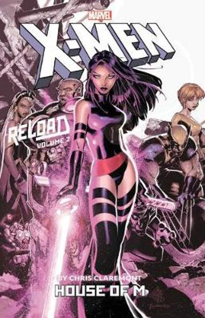X-men: Reload By Chris Claremont Vol. 2: House Of M - Chris Claremont