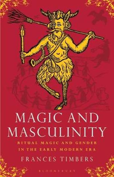 Magic and Masculinity - Frances Timbers