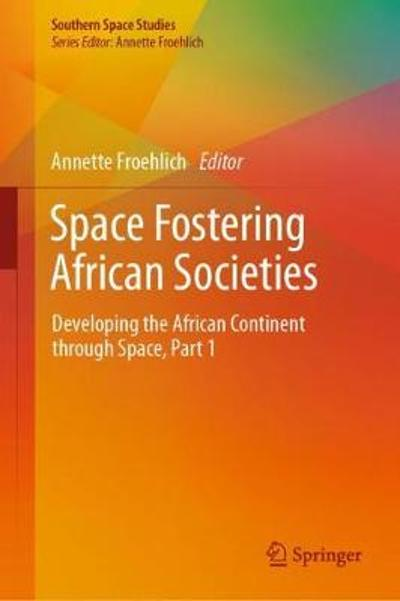 Space Fostering African Societies - Annette Froehlich