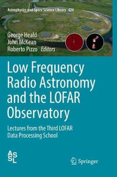 Low Frequency Radio Astronomy and the LOFAR Observatory - George Heald