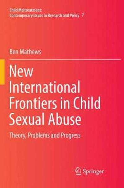 New International Frontiers in Child Sexual Abuse - Ben Mathews