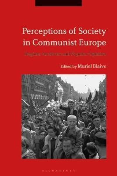 Perceptions of Society in Communist Europe - Muriel Blaive