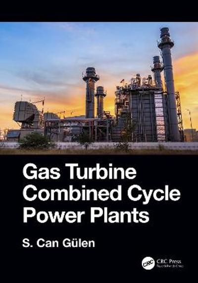Gas Turbine Combined Cycle Power Plants - S. Can Gulen