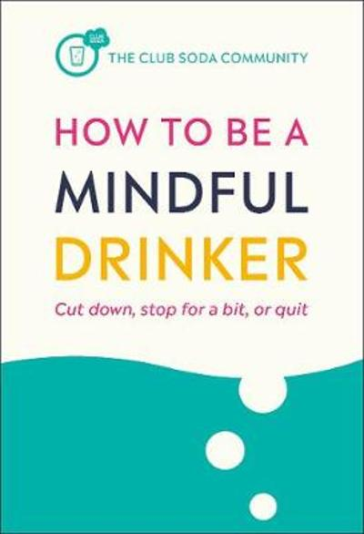 How to Be a Mindful Drinker - Laura Willoughby
