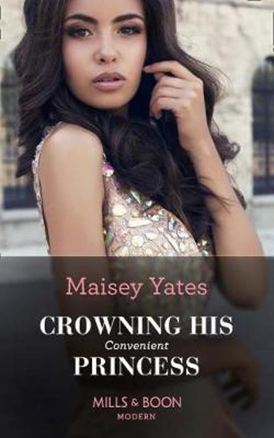 Crowning His Convenient Princess - Maisey Yates