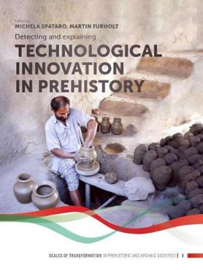 Detecting and explaining technological innovation in prehistory - Michela Spataro