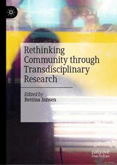 Rethinking Community through Transdisciplinary Research - Bettina Jansen