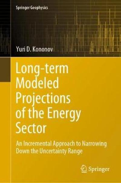 Long-term Modeled Projections of the Energy Sector - Yuri D. Kononov