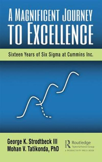 A Magnificent Journey to Excellence - George K. Strodtbeck III