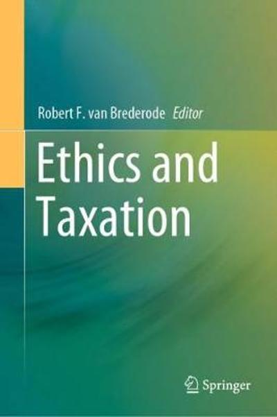 Ethics and Taxation - Robert F. van Brederode