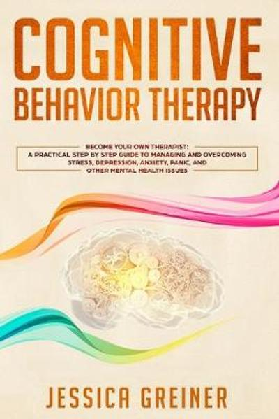 Cognitive Behavior Therapy - Jessica Greiner