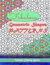 Fabulous geometric shapes & patterns - Vibrant Coloring Books