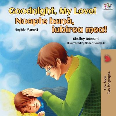 Goodnight, My Love! (English Romanian Bilingual Book) - Shelley Admont