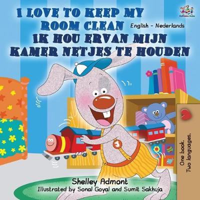 I Love to Keep My Room Clean (English Dutch Bilingual Book) - Shelley Admont