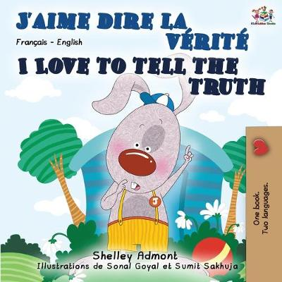 I Love to Tell the Truth (French English Bilingual Book) - Shelley Admont