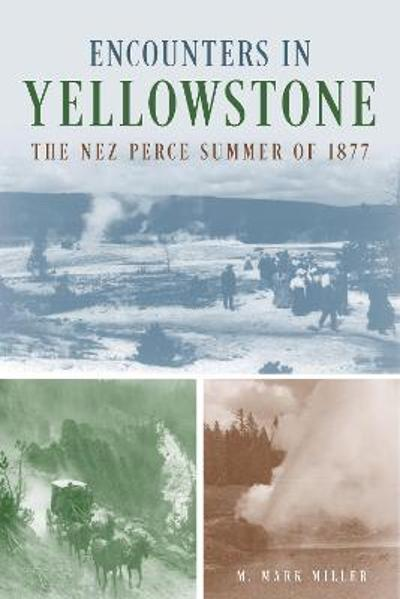 Encounters in Yellowstone - M. Mark Miller