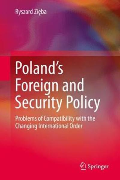 Poland's Foreign and Security Policy - Ryszard Zieba