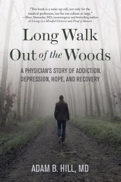 Long Walk Out of the Woods - Adam B. Hill