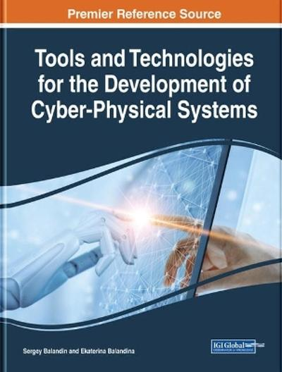 Tools and Technologies for the Development of Cyber-Physical Systems - Sergey Balandin