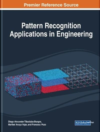 Pattern Recognition Applications in Engineering - Diego Alexander Tibaduiza Burgos