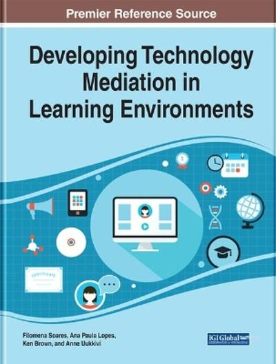 Developing Technology Mediation in Learning Environments - Filomena Soares