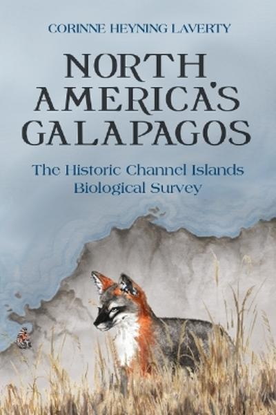 North America's Galapagos - Corinne Heyning Laverty