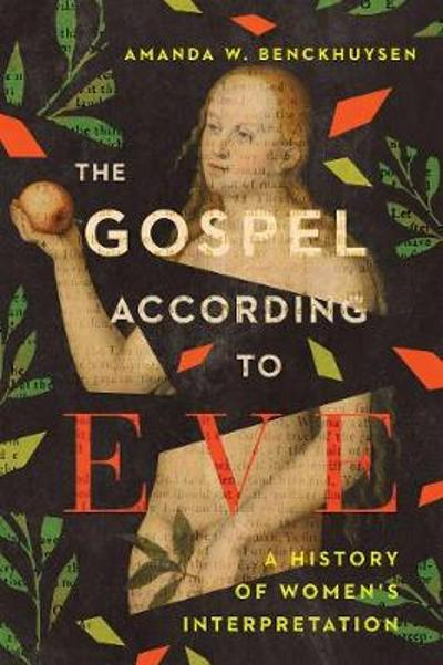 The Gospel According to Eve - Amanda W. Benckhuysen