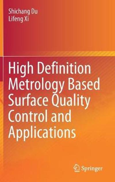 High Definition Metrology Based Surface Quality Control and Applications - Shichang Du