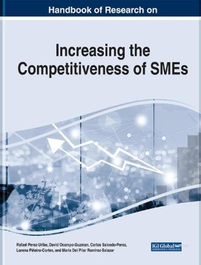 Handbook of Research on Increasing the Competitiveness of SMEs - Rafael Perez-Uribe