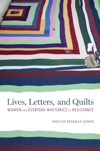Lives, Letters, and Quilts - Vanessa Kraemer Sohan