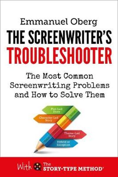 The Screenwriter's Troubleshooter - Emmanuel Oberg