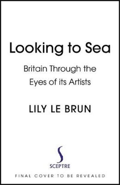 Looking to Sea - Lily Le Brun