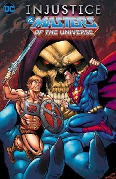 Injustice vs. Masters of the Universe - Tim Seeley