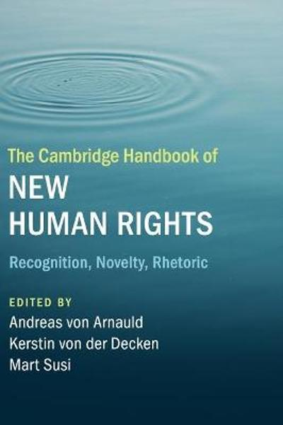 The Cambridge Handbook of New Human Rights - Andreas von Arnauld