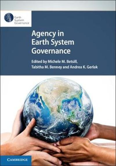 Agency in Earth System Governance - Michele M. Betsill