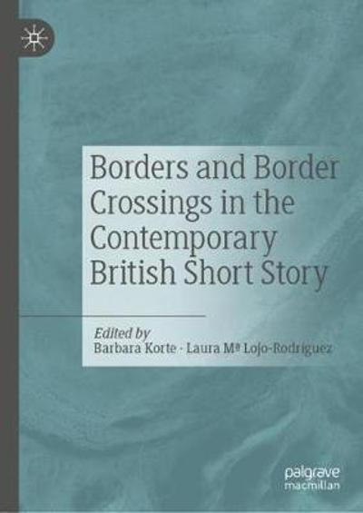 Borders and Border Crossings in the Contemporary British Short Story - Barbara Korte