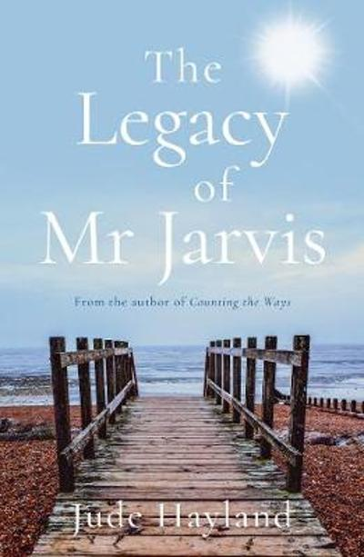 The Legacy of Mr Jarvis - Jude Hayland