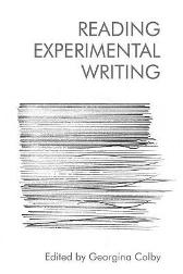 Reading Experimental Writing - Georgina Colby