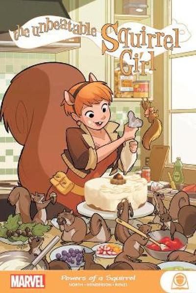 The Unbeatable Squirrel Girl: Powers Of A Squirrel - Ryan North