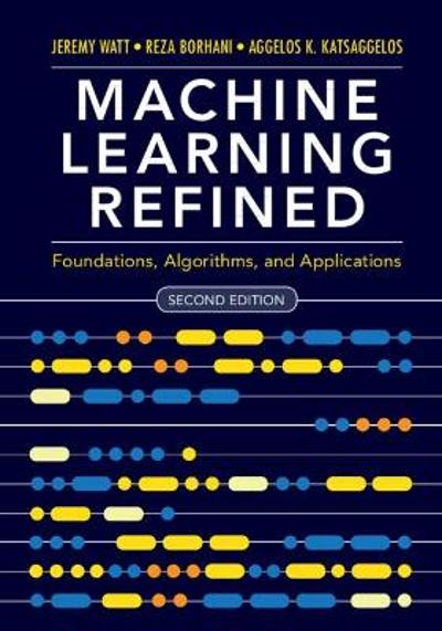 Machine Learning Refined - Jeremy Watt