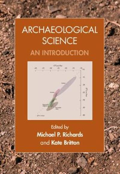 Archaeological Science - Michael P. Richards