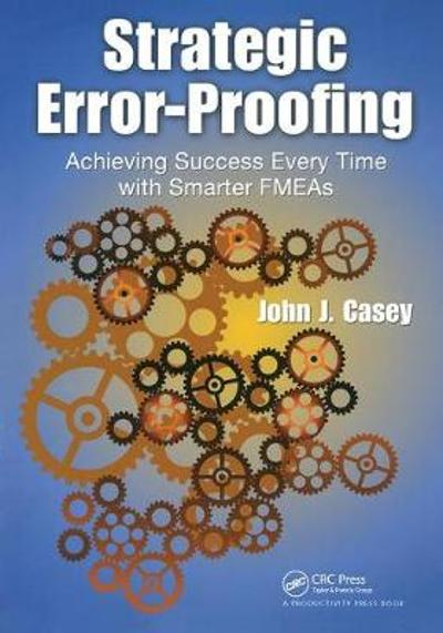 Strategic Error-Proofing - John J. Casey
