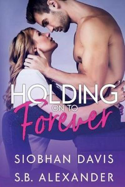Holding on to Forever - S B Alexander
