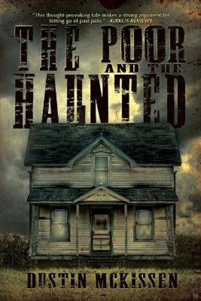 The Poor and The Haunted - Dustin McKissen