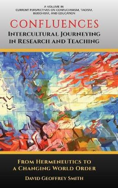 CONFLUENCES Intercultural Journeying in Research and Teaching - David Geoffrey Smith