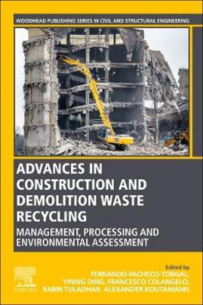 Advances in Construction and Demolition Waste Recycling - Fernando Pacheco-Torgal