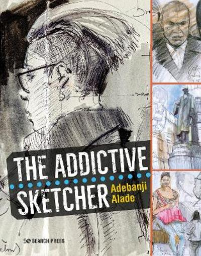 The Addictive Sketcher - Adebanji Alade
