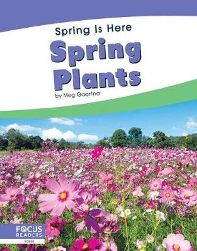 Spring Is Here: Spring Plants - Meg Gaertner