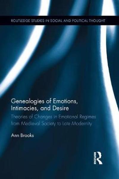 Genealogies of Emotions, Intimacies, and Desire - Ann Brooks
