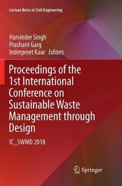 Proceedings of the 1st International Conference on Sustainable Waste Management through Design - Harvinder Singh